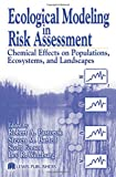 img - for Ecological Modeling in Risk Assessment: Chemical Effects on Populations, Ecosystems, and Landscapes book / textbook / text book