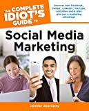 The Complete Idiot's Guide to Social Media Marketing