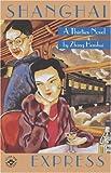 Shanghai Express: A Thirties Novel (Fiction from Modern China)