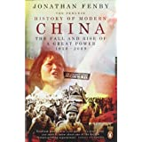 The Penguin History of Modern China: The Fall and Rise of a Great Power, 1850 - 2009by Jonathan Fenby