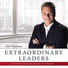 Extraordinary Leaders: The Secrets to Moving Beyond the Ordinary: Made for Success  by Chris Widener Narrated by Chris Widener