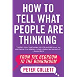 How To Tell What People Are Thinkingby Peter Collett