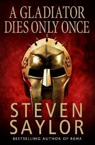 A Gladiator Dies Only Once (Roma sub Rosa)