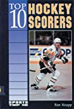 Top 10 Hockey Scorers (Sports Top 10) (0894905171) by Knapp, Ron