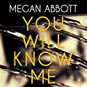 You Will Know Me Audiobook by Megan Abbott Narrated by Lauren Fortgang