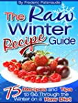 The Raw Winter Recipe Guide -�75 Raw...