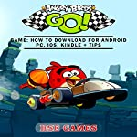 Angry Birds GO! Game: How to Download for Android PC, iOS, Kindle + Tips |  Hse Games