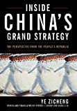 Inside China's Grand Strategy: The Perspective from the People's Republic (Asian In The New Millennium)