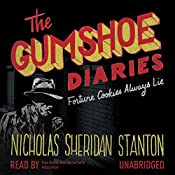 Fortune Cookies Always Lie: The Gumshoe Diaries, Book 1 | Nicholas Sheridan Stanton