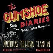 Fortune Cookies Always Lie: The Gumshoe Diaries, Book 1   Nicholas Sheridan Stanton