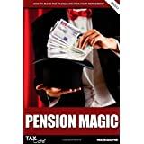 Pension Magic: How to Make the Taxman Pay for Your Retirementby Nick Braun