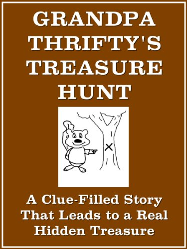 Grandpa Thrifty's Treasure Hunt: A Clue-Filled Story that Leads to a Real Hidden Treasure