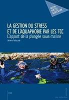 La Gestion du stress et de l'aquaphobie par les TCC: L'apport de la plong�e sous-marine�