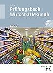 Pr�fungsbuch Wirtschaftskunde