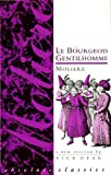 Le Bourgeois Gentilhomme: A New Version by Nick Dear (Absolute Classics) (0948230533) by Molière