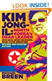 Kim Jong-il: Kim Jong-il: North Korea's Dear Leader