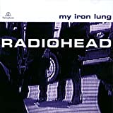 My Iron Lung by RADIOHEAD (1994-08-02)