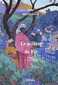Le peintre de Fès par André Réveillaud