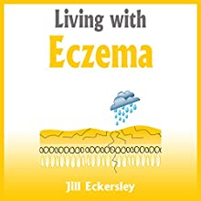 Living with Eczema Audiobook by Jill Eckersley Narrated by Janine Cooper-Marshall