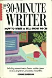 img - for The 30-Minute Writer: How to Write & Sell Short Pieces book / textbook / text book