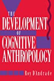 The Development of Cognitive Anthropology (0521459761) by D'Andrade, Roy