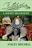 Elizabeth I: A Short Biography
