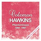 Phantomesque - The Complete Recordings 1944 - 1957par Coleman Hawkins