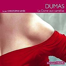 La dame aux camélias | Livre audio Auteur(s) : Alexandre Dumas fils Narrateur(s) : Élodie Huber