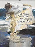 img - for A Proven Strategy for Creating Great Art by Dan McCaw (2002-11-01) book / textbook / text book