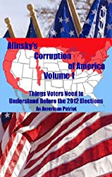 Alinsky's Corruption of America - Volume 1
