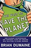 img - for The Plot to Save the Planet: How Visionary Entrepreneurs and Corporate Titans Are Creating Real Solutions to Global Warming by Dumaine Brian (2009-04-14) Paperback book / textbook / text book