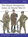 img - for The Royal Hungarian Army in World War II (Men-at-Arms) by Nigel Thomas (2008-10-21) book / textbook / text book