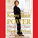 Know Your Power: A Message to America's Daughters (       UNABRIDGED) by Nancy Pelosi, Amy Hill Hearth Narrated by Nancy Pelosi