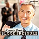 Lower Your Blood Pressure: Manage Your Hypertension with Subliminal Messages Speech by Subliminal Guru Narrated by Subliminal Guru