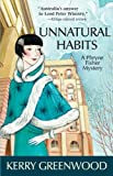 Unnatural Habits: A Phryne Fisher Mystery (Phryne Fisher Mysteries) (1464201242) by Greenwood, Kerry