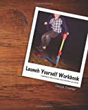 Launch Yourself Workbook: Creating a New Normal One Intention at a Time (1935798065) by Trotter, David
