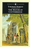 The Mayor of Casterbridge (Penguin Classics) (014043125X) by Thomas Hardy
