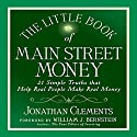 The Little Book of Main Street Money: 21 Simple Truths That Help Real People Make Real Money Audiobook by Jonathan Clements Narrated by Sean Pratt