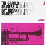 THE CHARLIE SHAVERS AND RAY BRYANT VOL 3