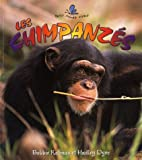Les Chimpanzes / Endangered Chimpanzee (Le Petit Monde Vivant / Small Living World) (French Edition)