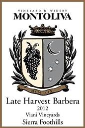 2013 Montoliva Vineyard, Late Harvest, Viani Vineyard, Sierra Foothills Barbera 500 mL