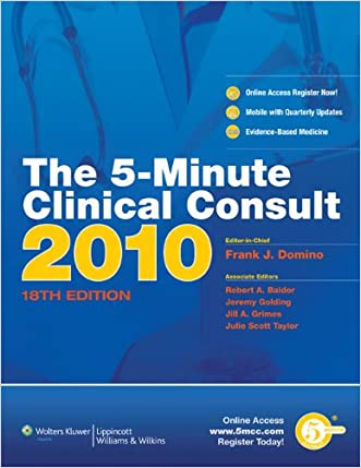 The 5-Minute Clinical Consult 2010 (Print, Website, and Mobile) (The 5-Minute Consult Series) written by Frank J. Domino MD