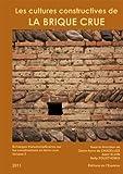echange, troc Ouvrage collectif sous la direction de ClaireAnne de CHAZELLES, Alain KLEIN, et Nelly POUSTHOMIS - Les cultures constructives de la brique de terre crue - Echanges transdiciplinaires sur les constructions en terre crue - 3
