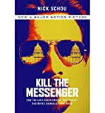 img - for Kill the Messenger( How the CIA's Crack-Cocaine Controversy Destroyed Journalist Gary Webb)[KILL THE MESSENGER][Paperback] book / textbook / text book