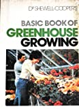 img - for Basic Book of Greenhouse Growing (Basic books of gardening) by Wilfred Edward Shewell-Cooper (1978-08-24) book / textbook / text book