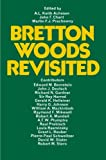 img - for Bretton Woods Revisited: Evaluations of the International Monetary Fund and the International Bank for Reconstruction and Development book / textbook / text book