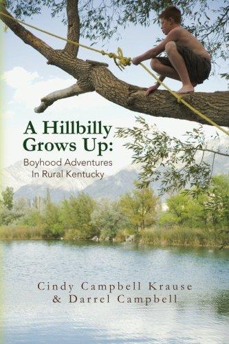 A Hillbilly Grows Up: Boyhood Adventures In Rural Kentucky