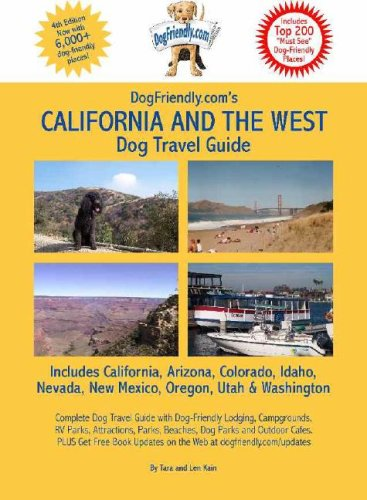 Dogfriendly.Com's California and the West Dog Travel Guide: Pet-Friendly Attractions, Parks, Beaches, Attractions, Dogpark, Restaurants and More...