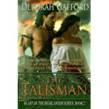 The Talisman (Heart of the Highlander Series Book 2) ~ Deborah Gafford