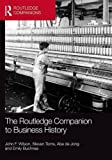 img - for The Routledge Companion to Business History (Routledge Companions in Business, Management and Accounting) book / textbook / text book